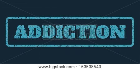 Blue rubber seal stamp with Addiction text. Vector caption inside rounded rectangular frame. Grunge design and dirty texture for watermark labels. Horisontal sticker on a dark blue background.