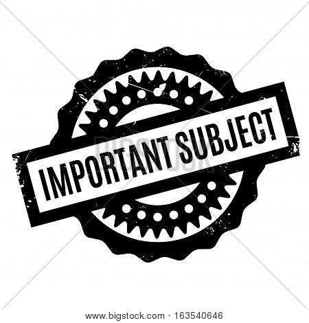 Important Subject rubber stamp. Grunge design with dust scratches. Effects can be easily removed for a clean, crisp look. Color is easily changed.