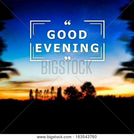 Good evening text with evening blur background.