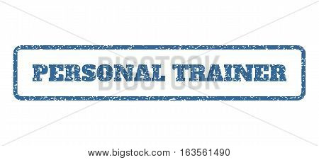 Cobalt Blue rubber seal stamp with Personal Trainer text. Vector tag inside rounded rectangular frame. Grunge design and scratched texture for watermark labels.