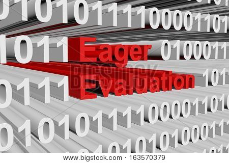 Eager evaluation in the form of binary code, 3D illustration