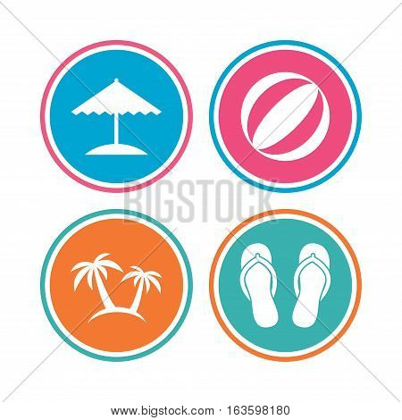 Beach holidays icons. Ball, umbrella and flip-flops sandals signs. Palm trees symbol. Colored circle buttons. Vector