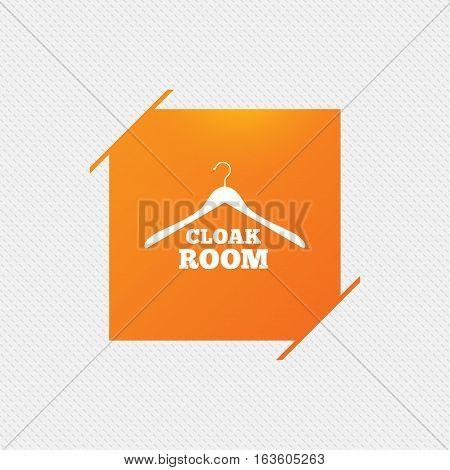 Cloakroom sign icon. Hanger wardrobe symbol. Orange square label on pattern. Vector