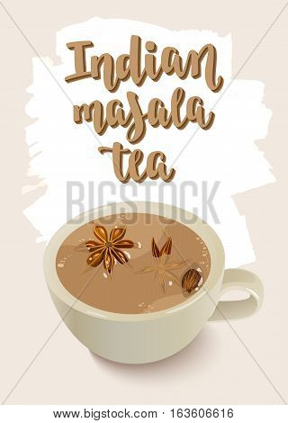 Warming beverage with spices. Decorative vector illustration and handwritten brush lettering for your design. Cup, spices and ingredients to cook spiced tea on light background.
