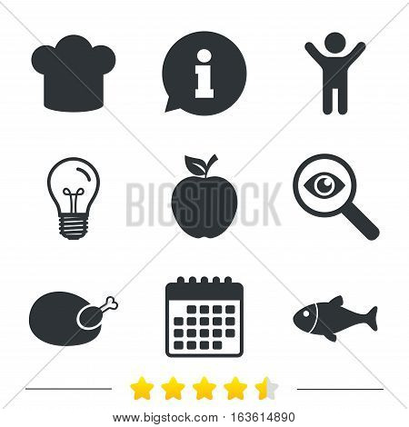 Food icons. Apple fruit with leaf symbol. Chicken hen bird meat sign. Fish and Chef hat icons. Information, light bulb and calendar icons. Investigate magnifier. Vector