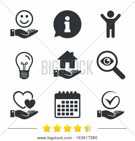 Smile and hand icon. Heart and Tick or Check symbol. Palm holds house building sign. Information, light bulb and calendar icons. Investigate magnifier. Vector