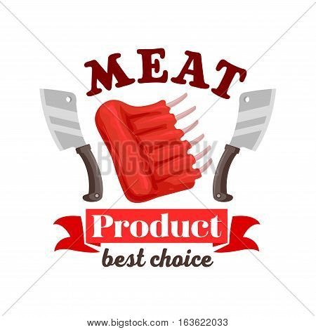 Meat icon for butcher shop sign or emblem of fresh pork, mutton or beef meat ribs. Vector meat steak with knives or hatchets and ribbon. Raw tenderloin filet, bacon sirloin, T-bone meaty chop slice for steak house restaurant and butchery farmer shop