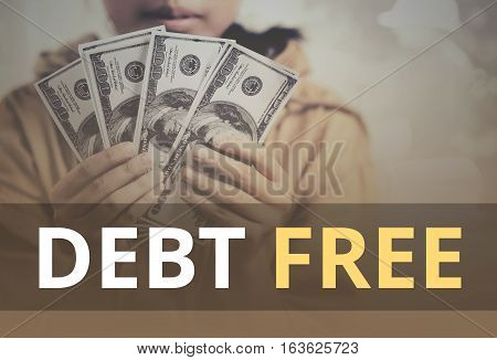 Debt Free Word Over Young Girl Holding Dollar Bills.