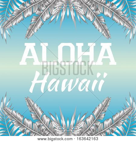 Mirrored trendy black white style illustration of tropic exotic plant palm banana leaves slogan Aloha Hawaii vector on a blue background