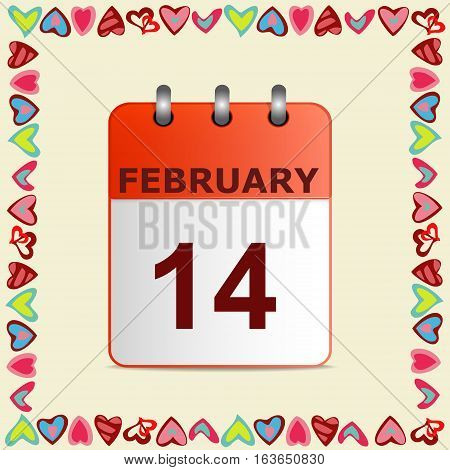 Valentine's day. 14 February, calendar icon in frame of colorful hearts. Vector expressing the concept of the celebration, joy, and romance. Suitable for congratulations, declarations of love.