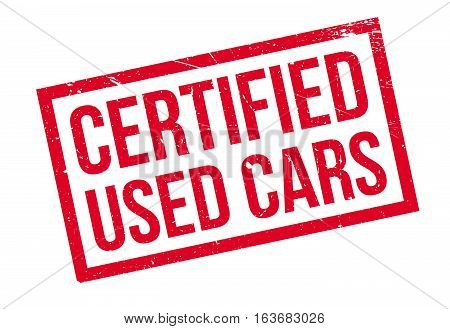 Certified Used Cars rubber stamp. Grunge design with dust scratches. Effects can be easily removed for a clean, crisp look. Color is easily changed.