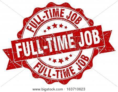 full-time job. stamp. sign. seal. round. retro. ribbon