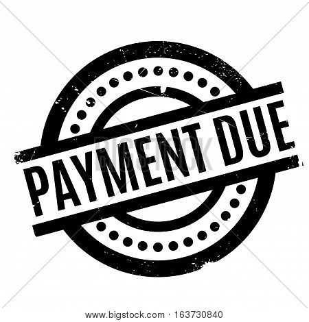 Payment Due rubber stamp. Grunge design with dust scratches. Effects can be easily removed for a clean, crisp look. Color is easily changed.