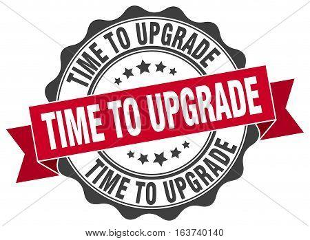 time to upgrade. stamp. sign. seal. round. retro. ribbon