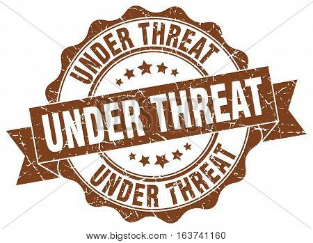 under threat. stamp. sign. seal. round. retro. ribbon