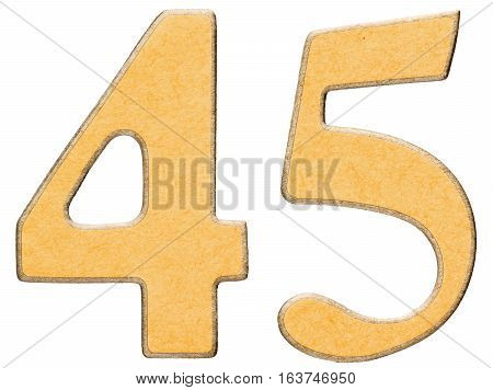 45, Forty Five, Numeral Of Wood Combined With Yellow Insert, Isolated On White Background