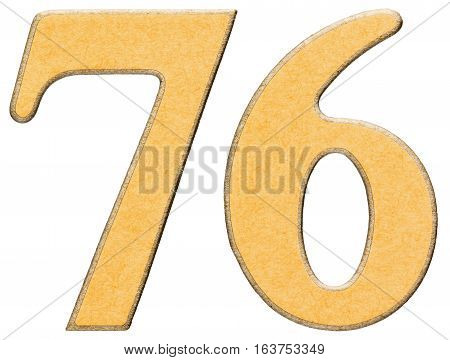 76, Seventy Six, Numeral Of Wood Combined With Yellow Insert, Isolated On White Background