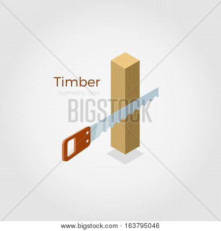 Timber vector illustration in isometric style. Hacksaw cutting timber from wood material. Isolated on white background, stylish flat colors.