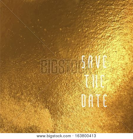 Save the date vector illustration for cards hand drawn golden foil background brush strokes and typographic elements.