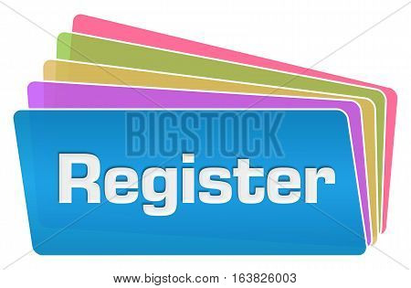 Register word written over blue colorful background.