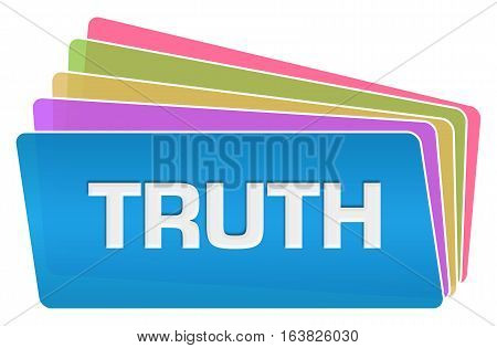 Truth word written over blue colorful background.