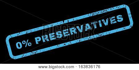 0 Percent Preservatives Text rubber seal stamp watermark. Tag inside rectangular shape with grunge design and dust texture. Slanted glyph blue ink sticker on a black background.