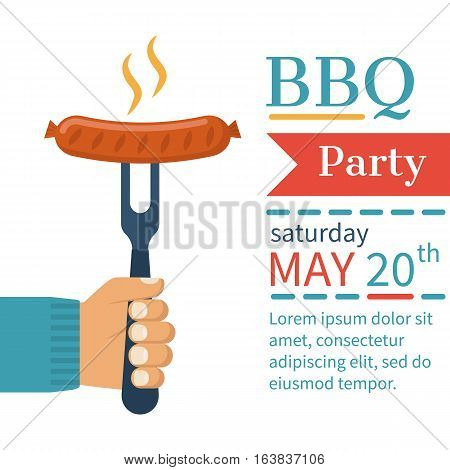Invitation card on the barbecue. BBQ party poster. Cooked hot fried sausage on a fork in the hand of man. Isolated on white background. Vector illustration flat design. Grill picnic template.