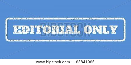 White rubber seal stamp with Editorial Only text. Vector tag inside rounded rectangular shape. Grunge design and scratched texture for watermark labels. Horisontal sign on a blue background.