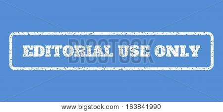 White rubber seal stamp with Editorial Use Only text. Vector message inside rounded rectangular banner. Grunge design and scratched texture for watermark labels.