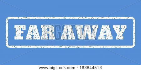 White rubber seal stamp with Far Away text. Vector tag inside rounded rectangular banner. Grunge design and dirty texture for watermark labels. Horisontal emblem on a blue background.
