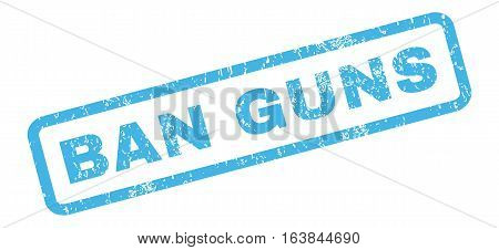 Ban Guns text rubber seal stamp watermark. Caption inside rectangular banner with grunge design and dust texture. Slanted glyph blue ink sticker on a white background.
