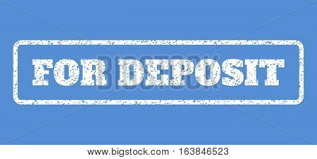 White rubber seal stamp with For Deposit text. Vector message inside rounded rectangular frame. Grunge design and dirty texture for watermark labels. Horisontal sign on a blue background.