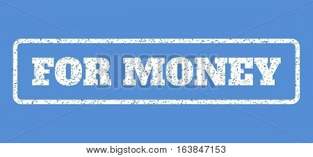 White rubber seal stamp with For Money text. Vector caption inside rounded rectangular frame. Grunge design and dirty texture for watermark labels. Horisontal sign on a blue background.