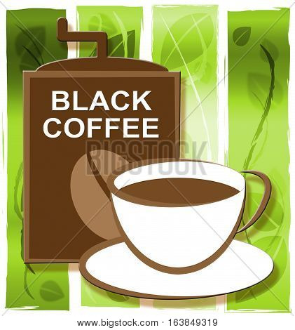 Black Coffee Represents Cafe And Restaurant Brew