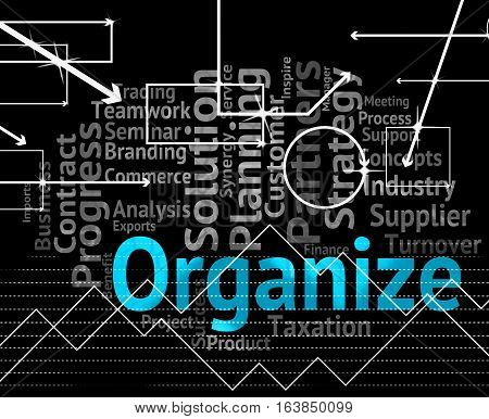 Organize Word Means Manage Structure And Organization