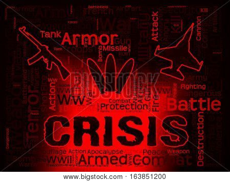 Crisis Words Showing Hard Times And Calamity