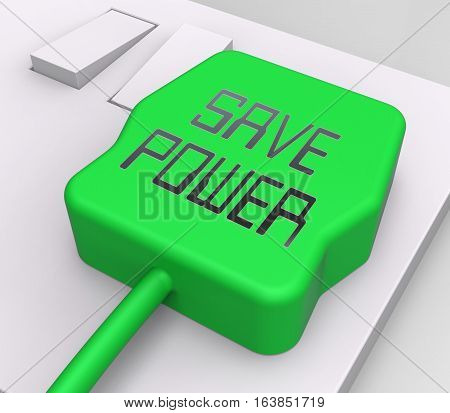 Save Power Plug Shows Reduce Electric 3D Rendering