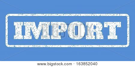 White rubber seal stamp with Import text. Vector message inside rounded rectangular frame. Grunge design and dust texture for watermark labels. Horisontal emblem on a blue background.