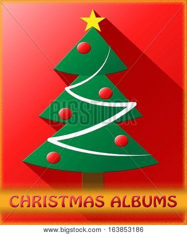 Christmas Albums Shows Xmas Music 3D Illustration