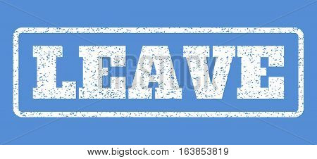 White rubber seal stamp with Leave text. Vector message inside rounded rectangular frame. Grunge design and unclean texture for watermark labels. Horisontal sticker on a blue background.