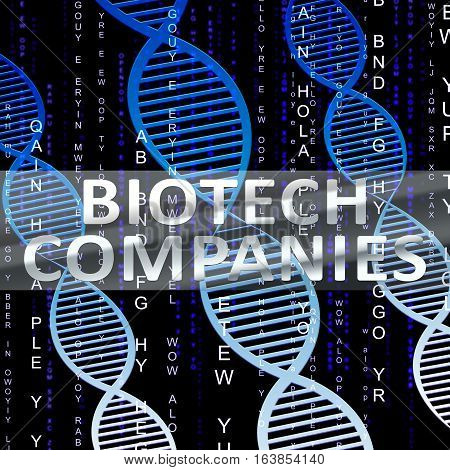 Biotech Companies Shows Biotechnology Corporations 3D Illustration
