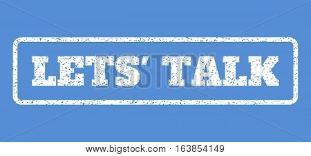 White rubber seal stamp with Lets' Talk text. Vector message inside rounded rectangular shape. Grunge design and unclean texture for watermark labels. Horisontal sticker on a blue background.