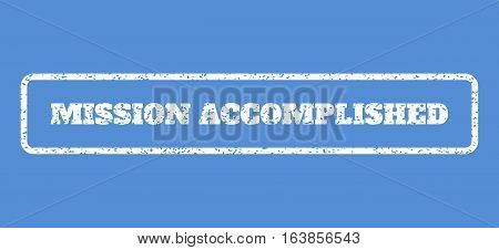 White rubber seal stamp with Mission Accomplished text. Vector message inside rounded rectangular shape. Grunge design and dust texture for watermark labels. Horisontal sticker on a blue background.