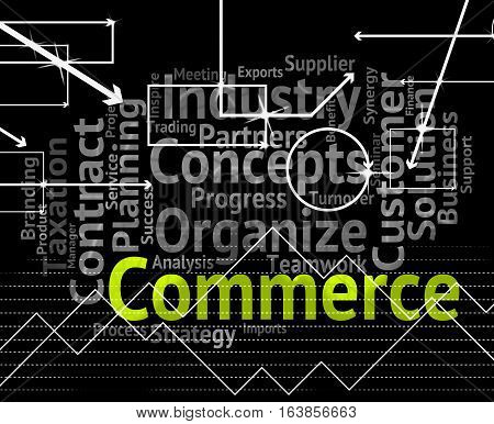 Commerce Word Indicates Export Buying And Import