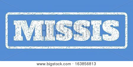 White rubber seal stamp with Missis text. Vector caption inside rounded rectangular shape. Grunge design and dust texture for watermark labels. Horisontal emblem on a blue background.