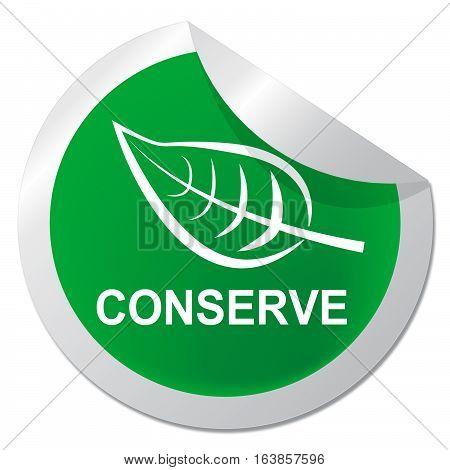 Conserve Sticker Shows Natural Preservation 3D Illustration