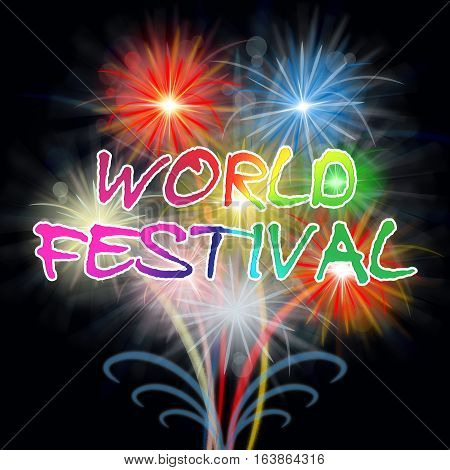 World Festival Fireworks Shows Global Pyrotechnic Event