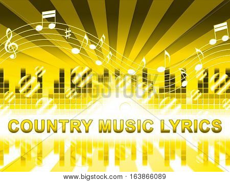 Country Music Lyrics Means Folk Songs Tracks