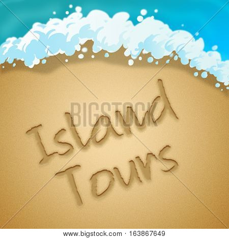 Island Tours Means Tropical Holiday 3D Illustration