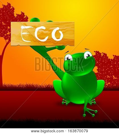 Eco Sign Shows Environmental Friendly 3D Illustration